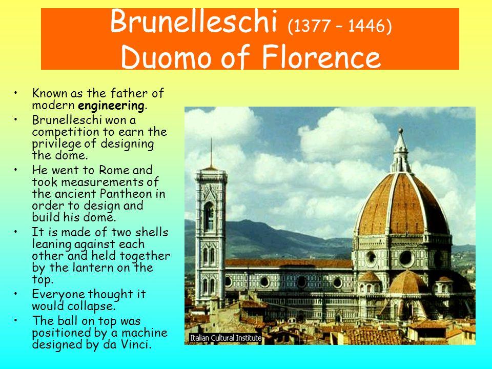 Brunelleschi (1377 – 1446) Duomo of Florence