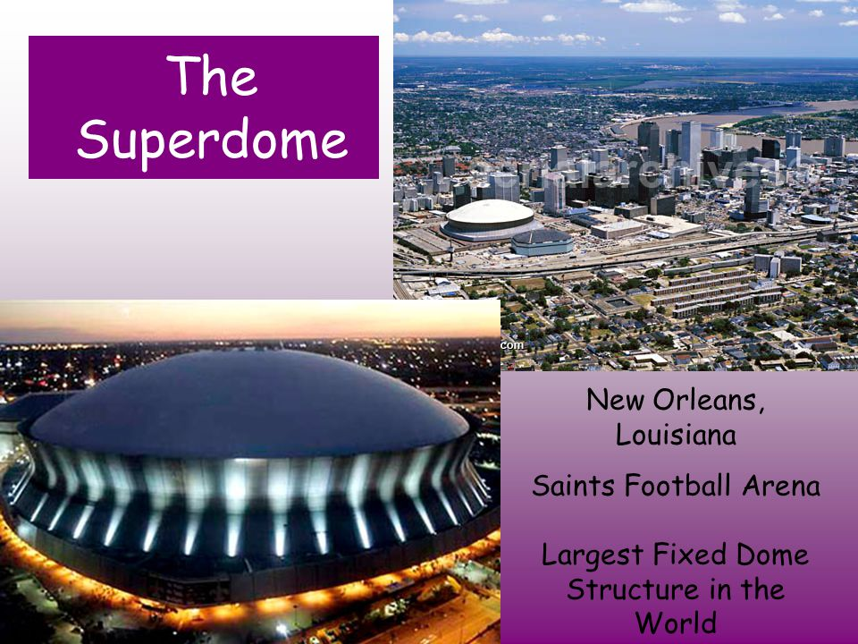 Largest Fixed Dome Structure in the World