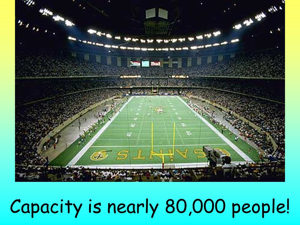 Capacity is nearly 80,000 people!