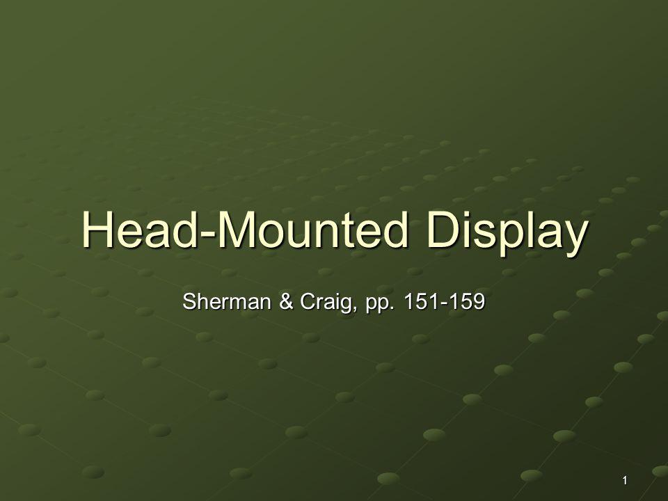 Head-Mounted Display Sherman & Craig, pp. 151-159