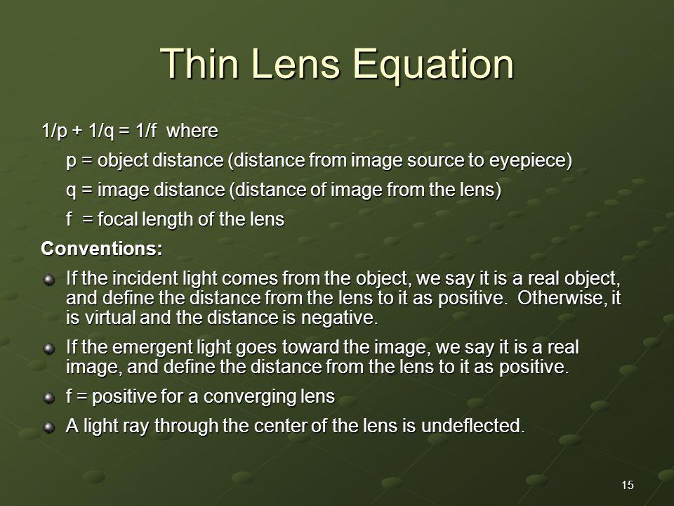 Thin Lens Equation 1/p + 1/q = 1/f where