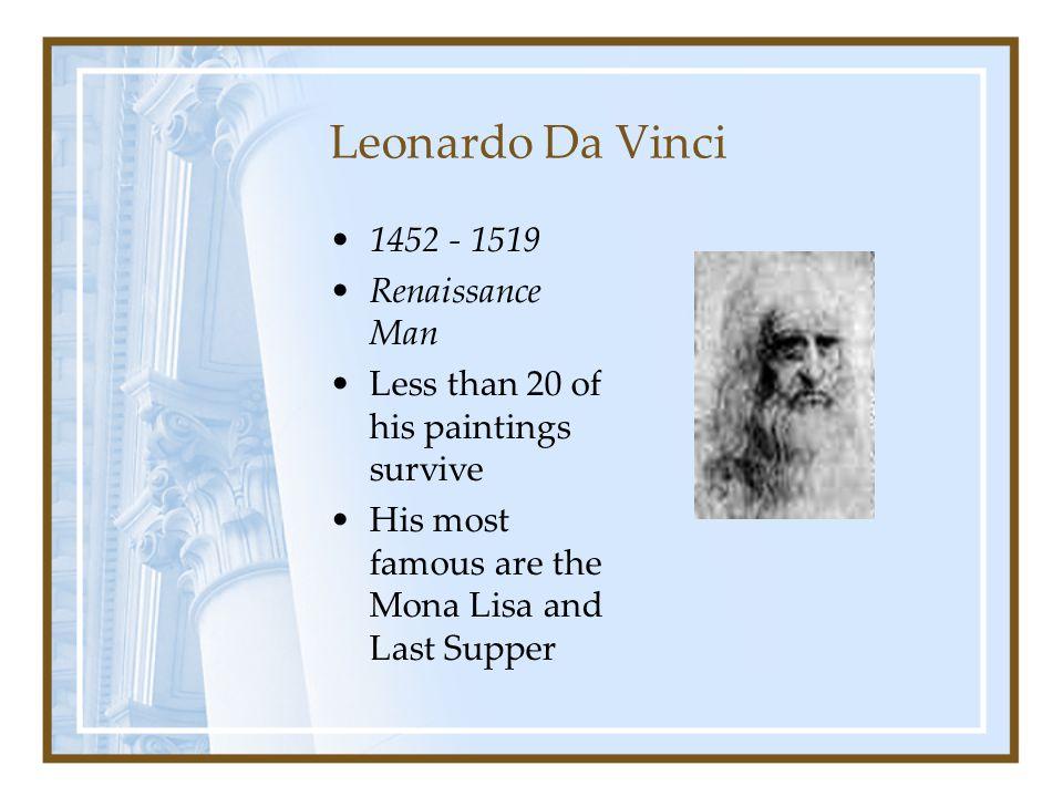Leonardo Da Vinci 1452 - 1519 Renaissance Man