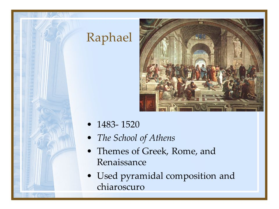 Raphael 1483- 1520 The School of Athens