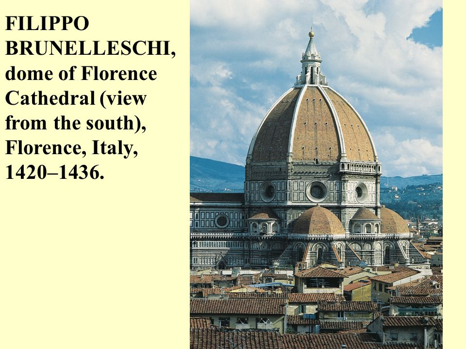 FILIPPO BRUNELLESCHI, dome of Florence Cathedral (view from the south), Florence, Italy, 1420–1436.