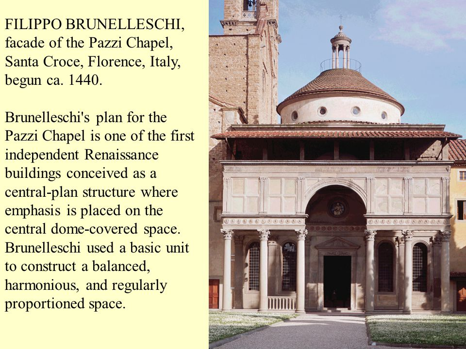 FILIPPO BRUNELLESCHI, facade of the Pazzi Chapel, Santa Croce, Florence, Italy, begun ca. 1440.