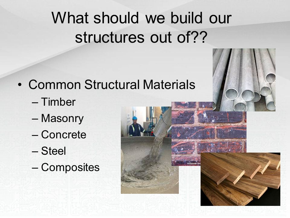 What should we build our structures out of