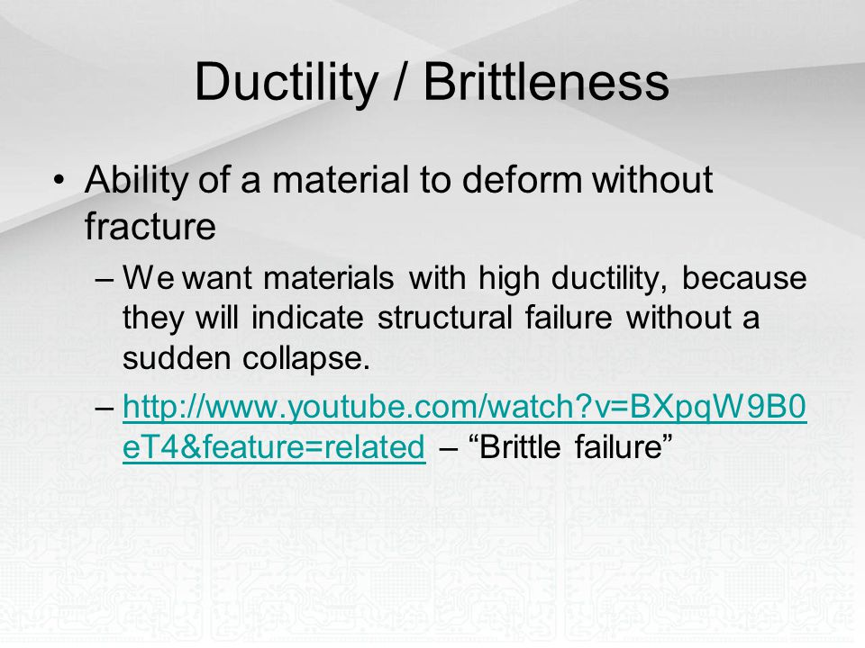 Ductility / Brittleness