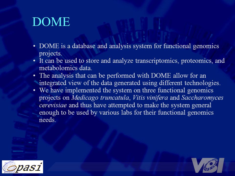 DOME DOME is a database and analysis system for functional genomics projects.