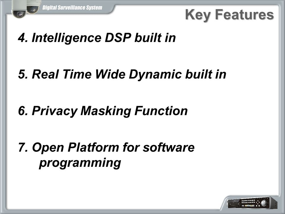 Key Features 4. Intelligence DSP built in