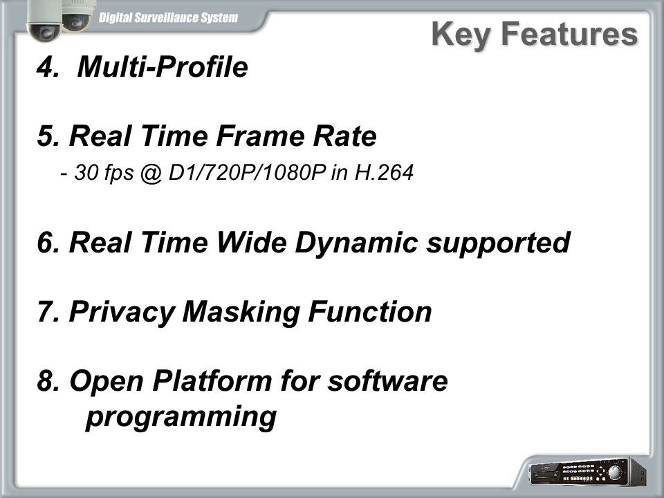 Key Features 4. Multi-Profile 5. Real Time Frame Rate
