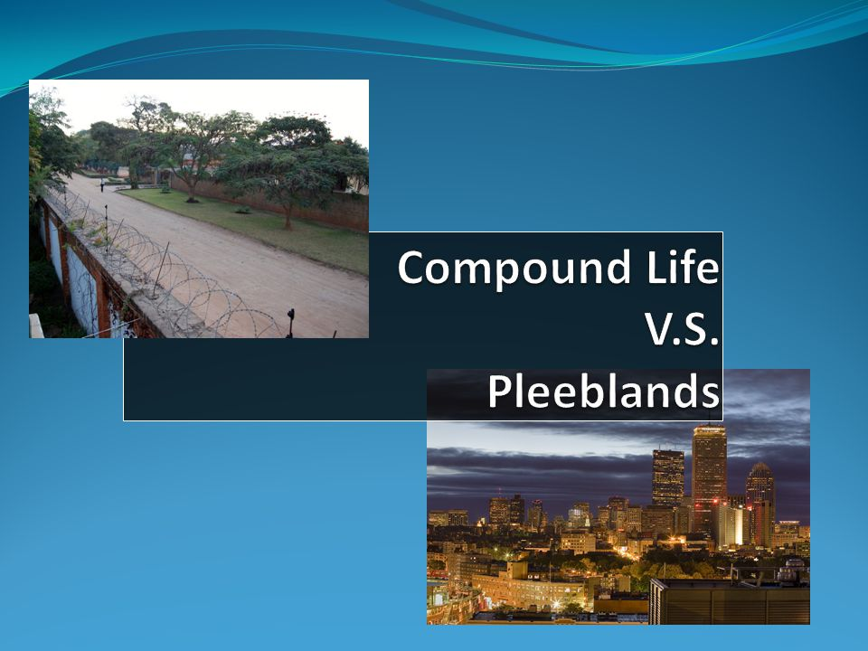 Compound Life V.S. Pleeblands