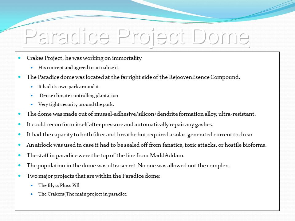 Paradice Project Dome Crakes Project, he was working on immortality