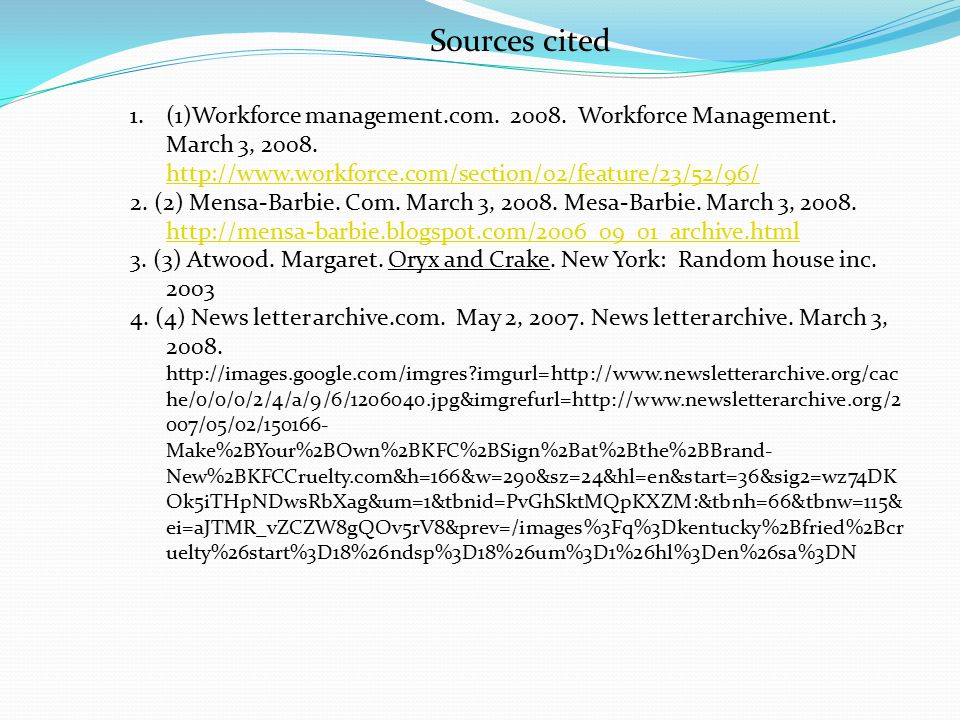 Sources cited (1)Workforce management.com. 2008. Workforce Management. March 3, 2008. http://www.workforce.com/section/02/feature/23/52/96/