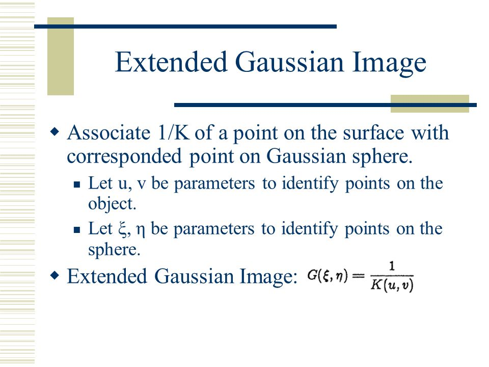 Extended Gaussian Image