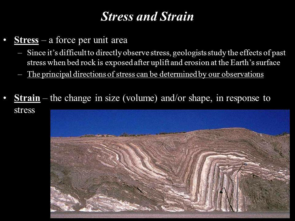 Stress and Strain Stress – a force per unit area