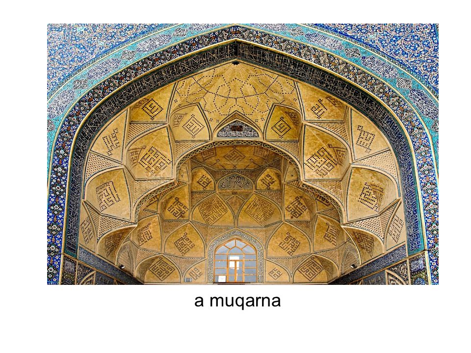 a muqarna – a squinch (pendetives and squinches convert a square into a circle)—used in multiples as interlocking, load bearing, niche-shaped vaulting units