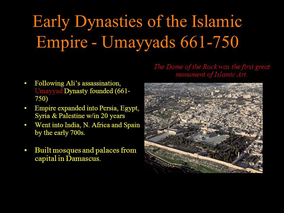 Early Dynasties of the Islamic Empire - Umayyads 661-750