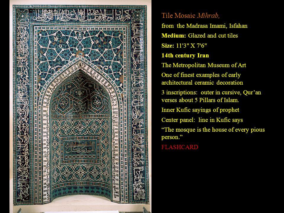 Tile Mosaic Mihrab, from the Madrasa Imami, Isfahan