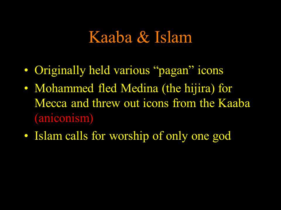 Kaaba & Islam Originally held various pagan icons
