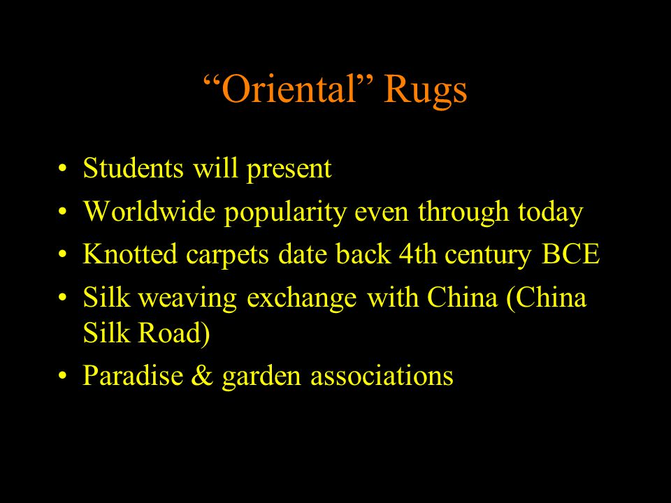 Oriental Rugs Students will present