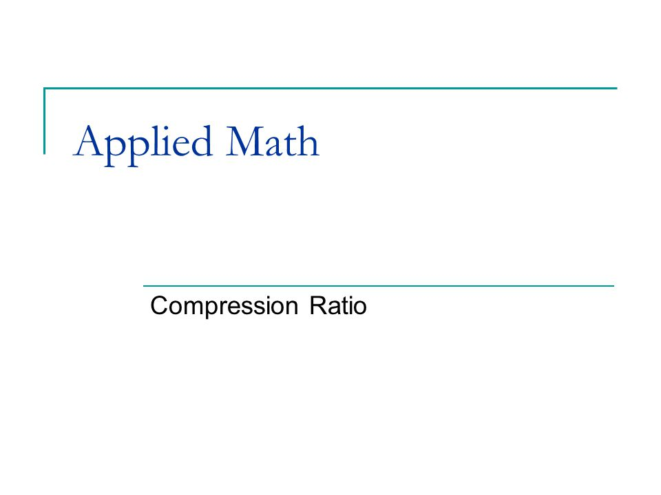 Applied Math Compression Ratio