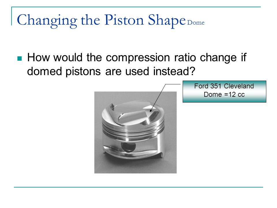 Changing the Piston Shape Dome