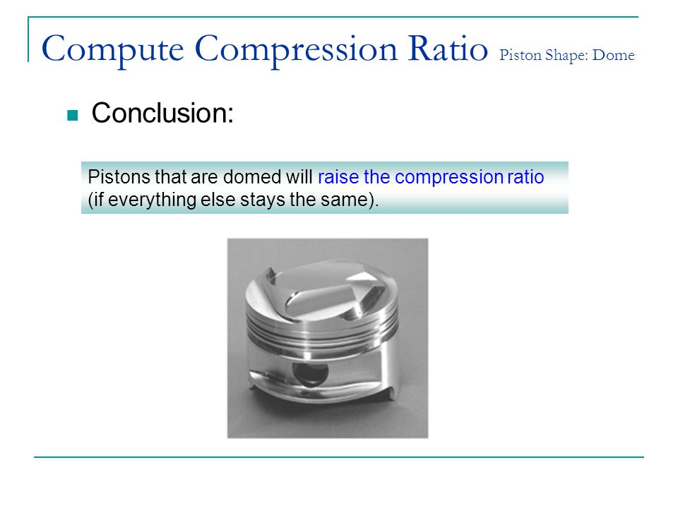 Compute Compression Ratio Piston Shape: Dome