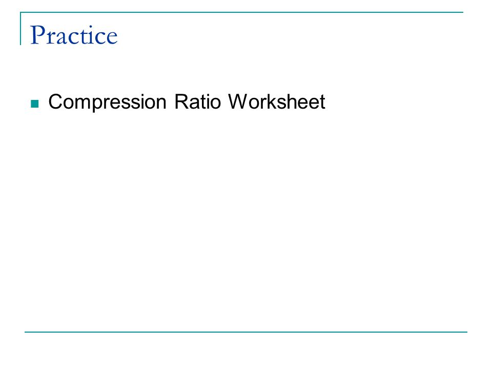 Practice Compression Ratio Worksheet