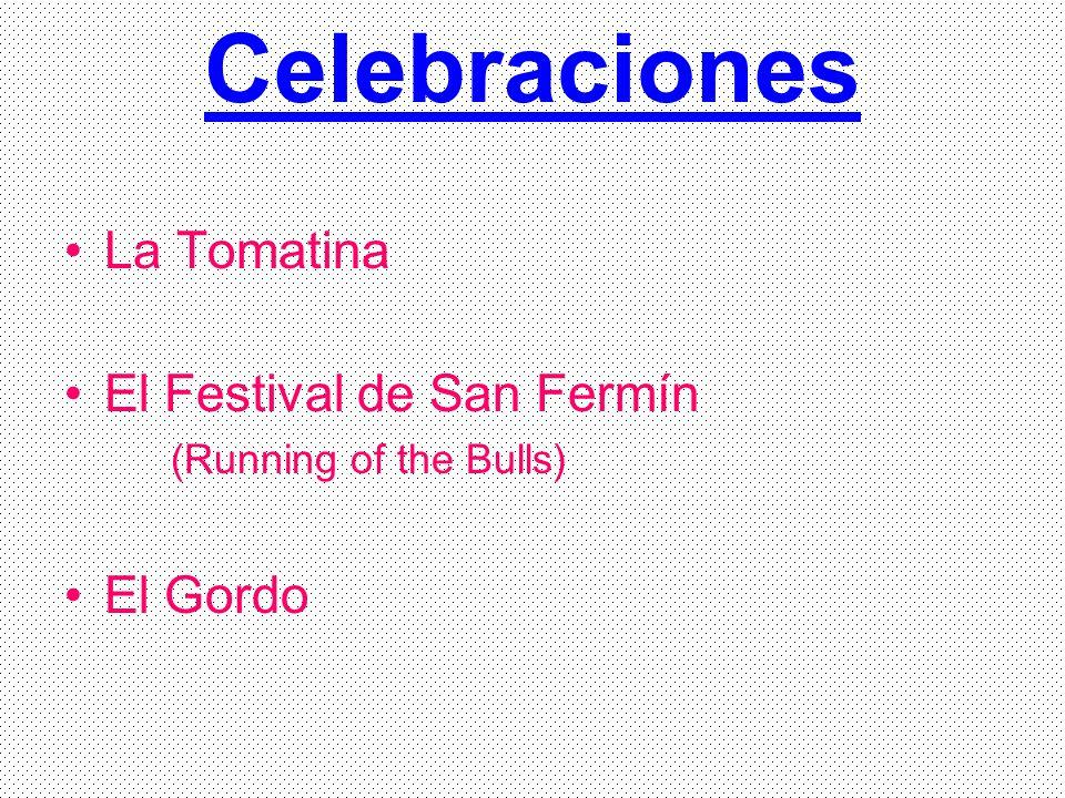 Celebraciones La Tomatina El Festival de San Fermín El Gordo