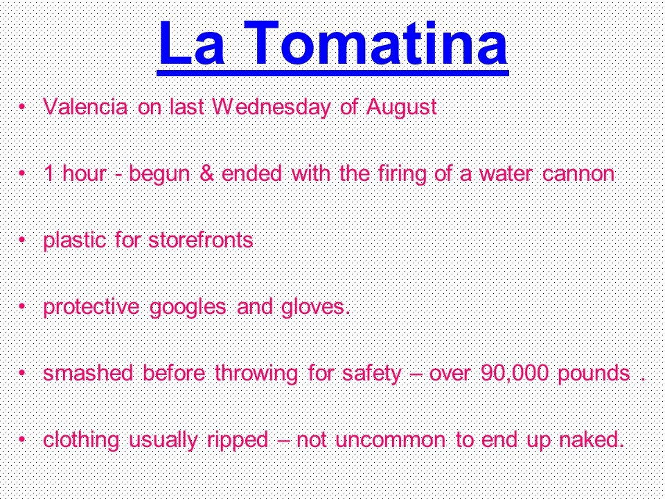 La Tomatina Valencia on last Wednesday of August