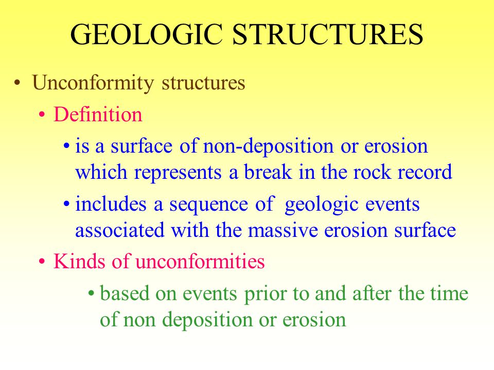 GEOLOGIC STRUCTURES Unconformity structures Definition
