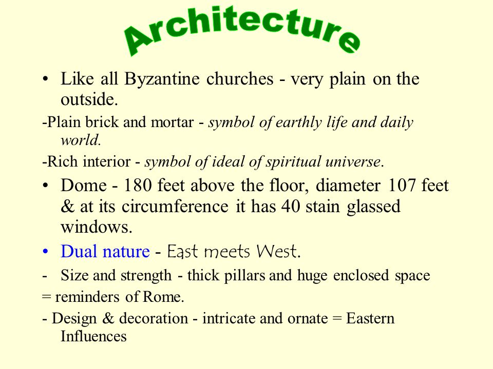 Architecture Like all Byzantine churches - very plain on the outside.