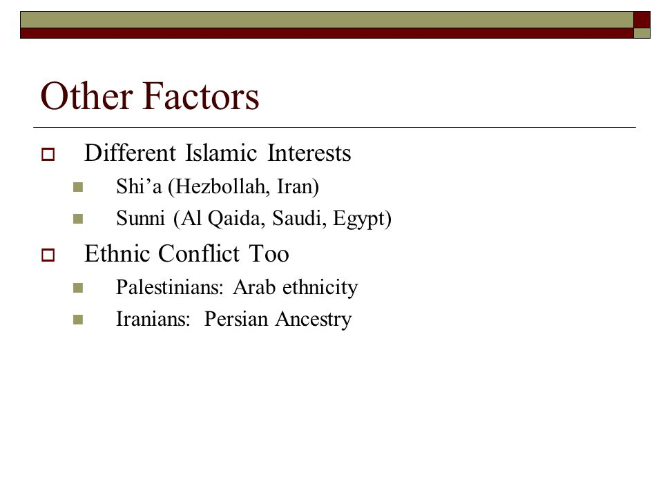 Other Factors Different Islamic Interests Ethnic Conflict Too