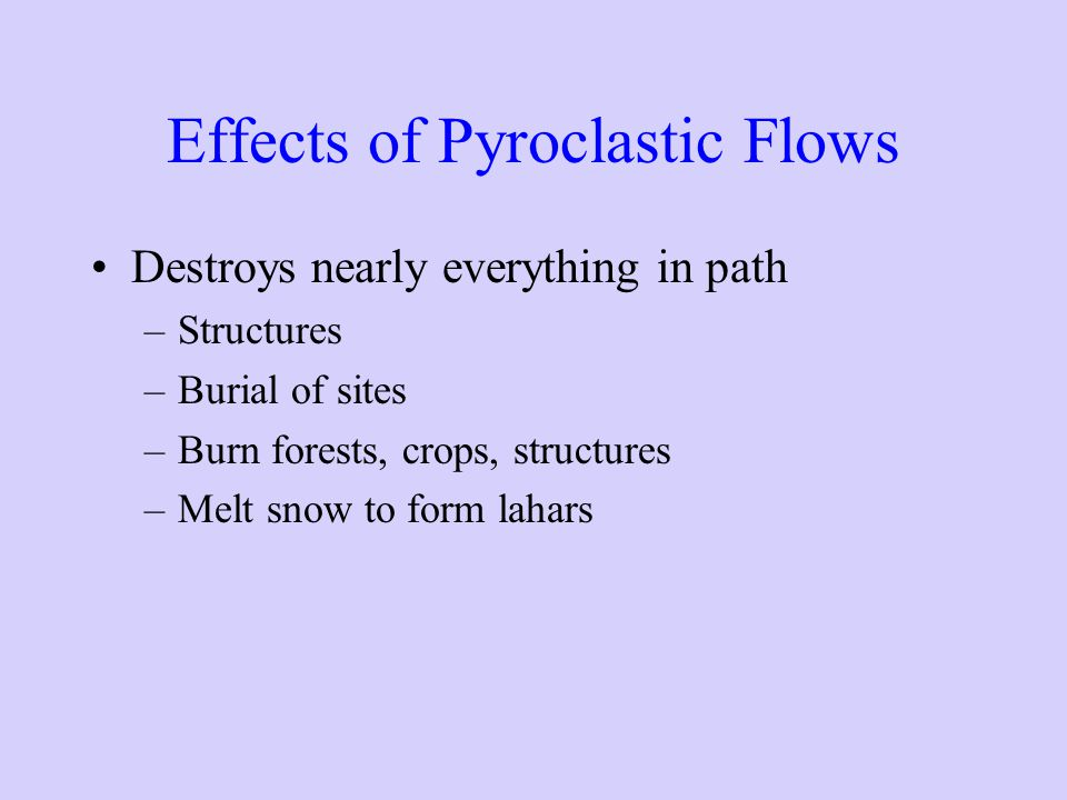 Effects of Pyroclastic Flows