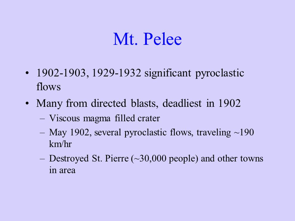 Mt. Pelee 1902-1903, 1929-1932 significant pyroclastic flows