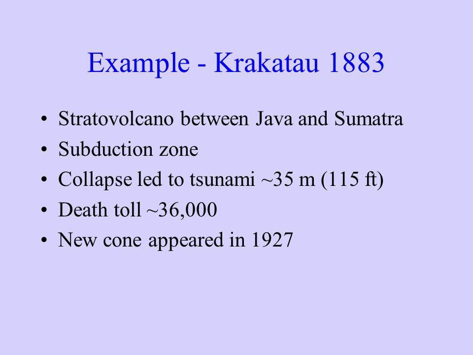 Example - Krakatau 1883 Stratovolcano between Java and Sumatra