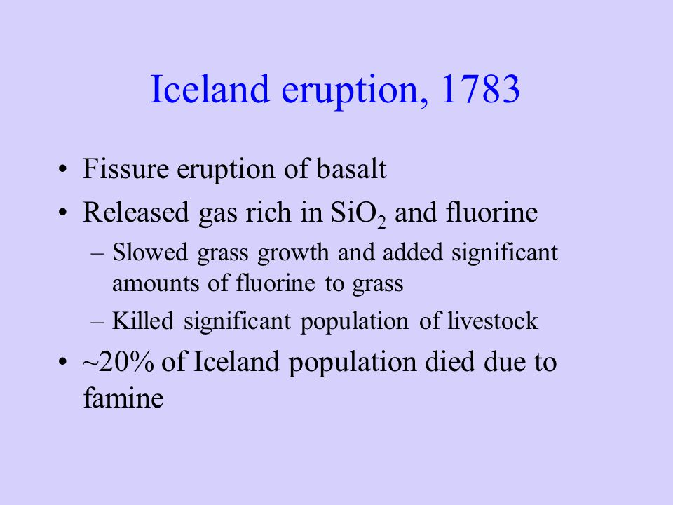 Iceland eruption, 1783 Fissure eruption of basalt