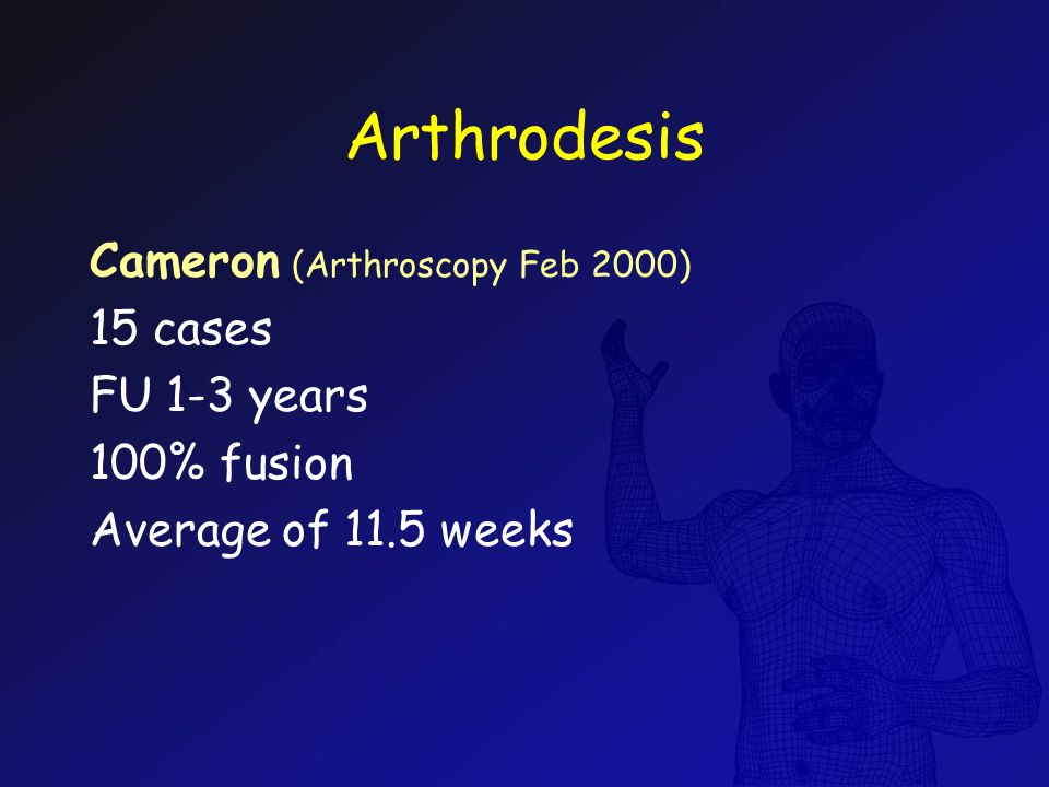 Arthrodesis Cameron (Arthroscopy Feb 2000) 15 cases FU 1-3 years