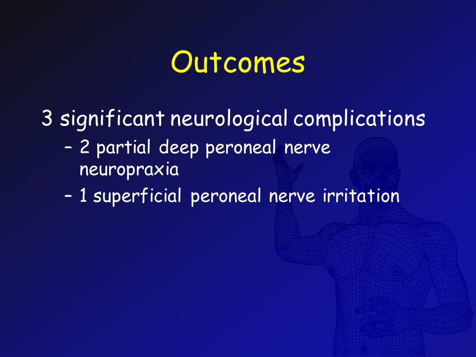 Outcomes 3 significant neurological complications