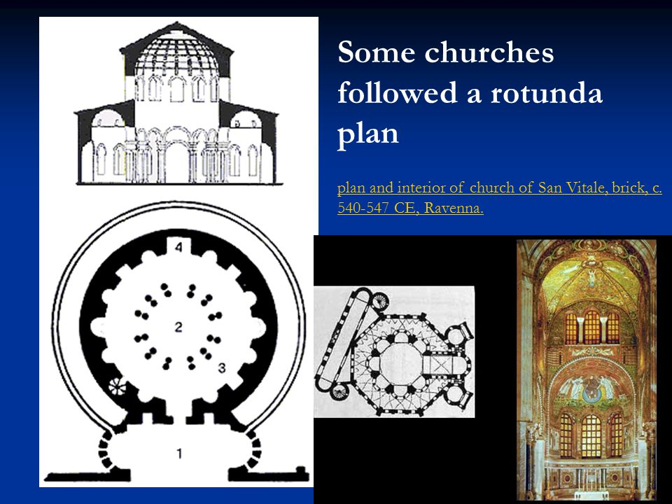 Some churches followed a rotunda plan