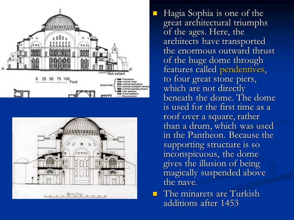 Hagia Sophia is one of the great architectural triumphs of the ages