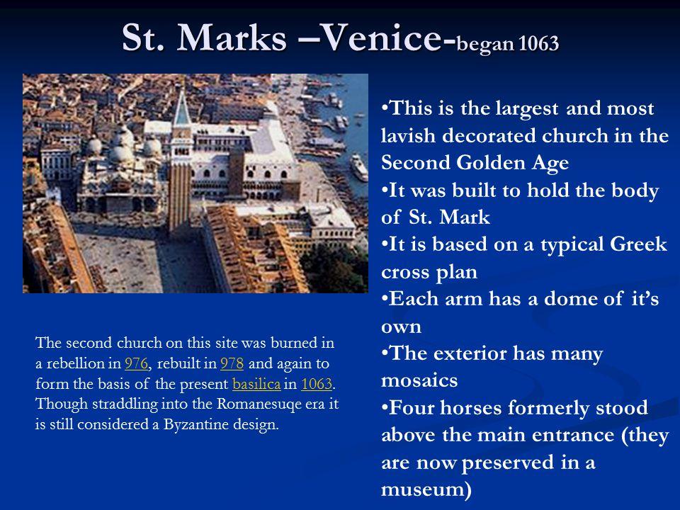 St. Marks –Venice-began 1063
