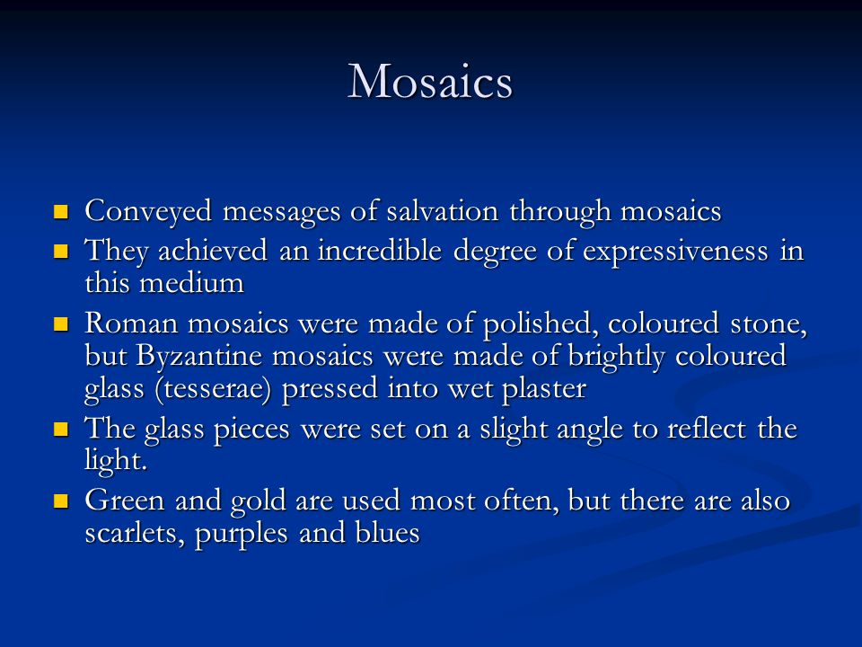 Mosaics Conveyed messages of salvation through mosaics