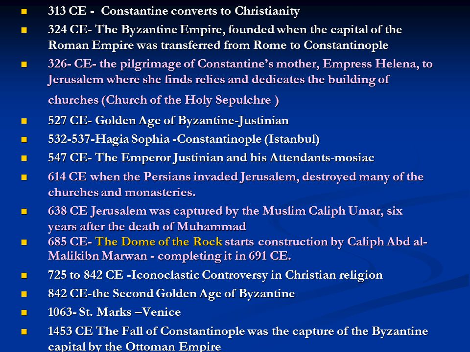 313 CE - Constantine converts to Christianity