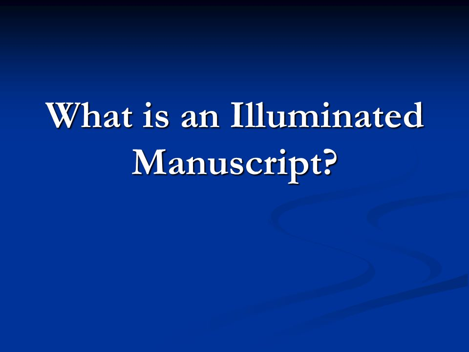 What is an Illuminated Manuscript