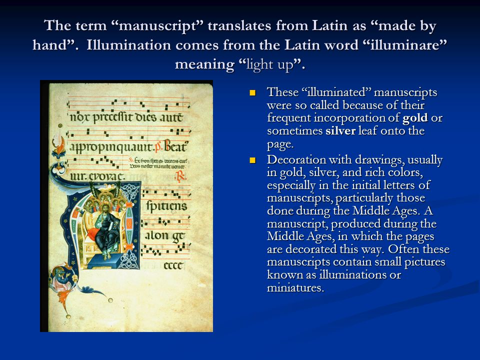 The term manuscript translates from Latin as made by hand