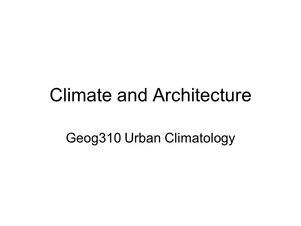 Climate and Architecture