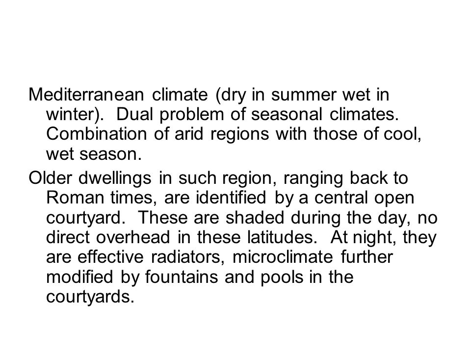 Mediterranean climate (dry in summer wet in winter)