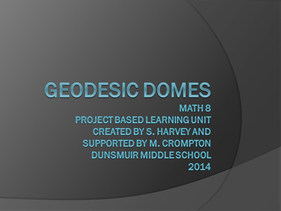 Geodesic Domes math 8 Project Based Learning Unit created by S