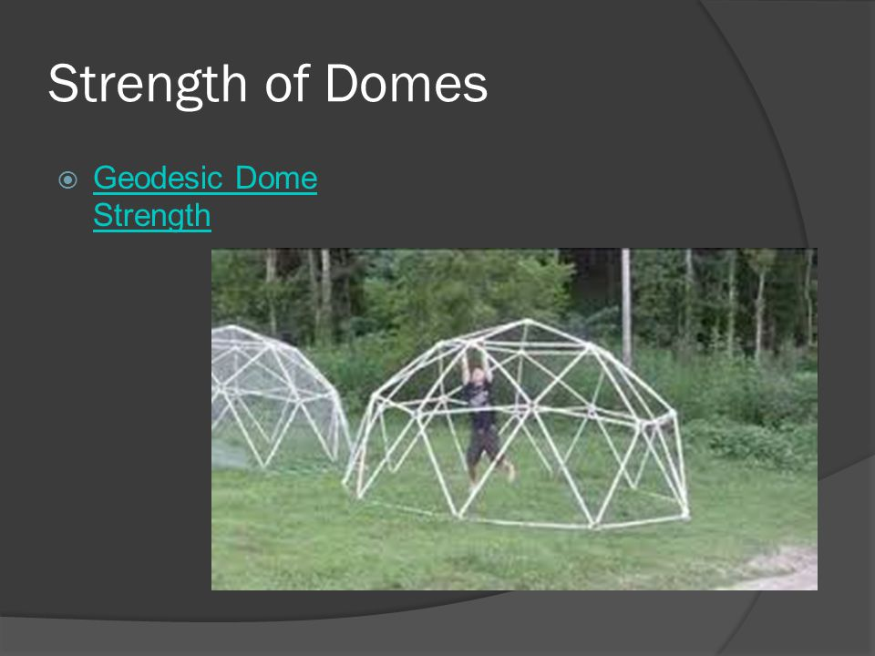 Strength of Domes Geodesic Dome Strength